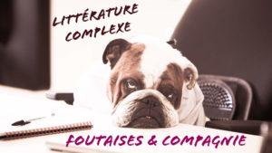 La littérature complexe